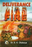 Deliverance by fire
