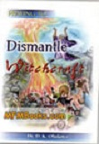 Dismantle Witchcraft