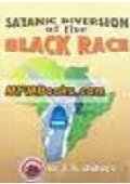 Satanic Diversion of The Black Race
